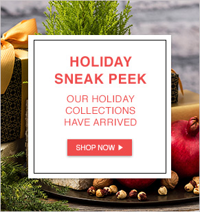 Holiday Sneak Peek. Our Holiday Collections Have Arrived.